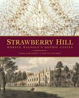 Strawberry Hill: Horace Walpole's Gothic Castle by Viscardi, Judith Hardback The
