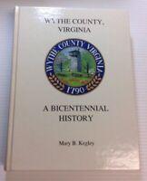 Wythe County, Virginia A Bicentennial History By: Mary B. Kegley 1989 Hardcover