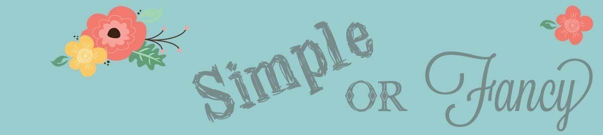 Simple or Fancy
