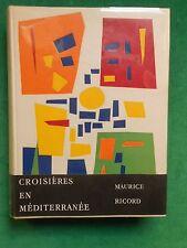 CROISIERES EN MEDITERRANÉE MAURICE RICORD  1956 CARTONNAGE ARTHAUD
