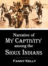 Narrative of My Captivity Among the Sioux Indians- Fanny Kelly Audio Book MP3 CD