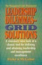 Leadership Dilemmas- Grid® Solutions: a visionary new look at a classic tool fo