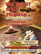 The Secret Space Program Who Is Responsible? Tesla? the Nazis? Nasa? or a...