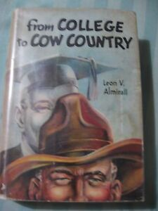 1956 1st Ed From College to Cow Country Cattle Ranching Wrangler Rancher CO West