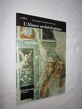 L'ALSACE ARCHEOLOGIQUE Des origines à l'aube du Moyen Age