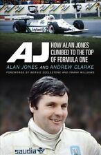 Aj : How Alan Jones Climbed to the Top of Formula One, Paperback by Clarke, A...