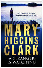 A Stranger Is Watching by Mary Higgins Clark (Paperback) New Book