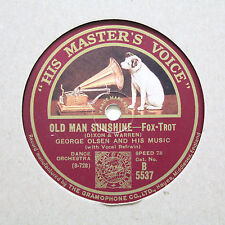 "GEORGE OLSEN AND HIS MUSIC ""Old Man Sunshine / King For A Day"" HMV B-5537 [78]"