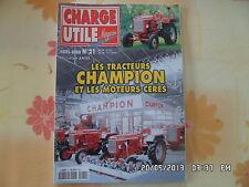 CHARGE UTILE MAGAZINE HS N°21 TRACTEURS CHAMPION ET LES MOTEURS CERES E6