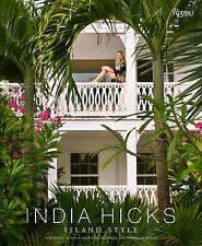 India Hicks: Island Style by India Hicks (Hardback, 2015)