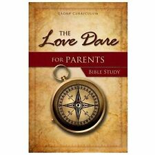The Love Dare for Parents Bible Study: Guide by Stephen Kendrick, Paperback