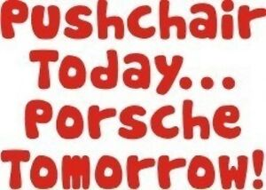 "Boys/Girls Funny T-Shirt ""Pushchair Today...Porsche Tomorrow"" Size 1-2 or 2-3yrs"