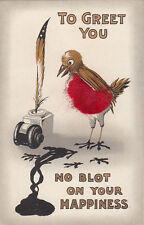 """Postcard 1913 """"To Greet You"""" no blot on your happiness showing bird, quill ink"""