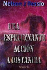 Una Espeluznante Acción a Distancia : Una Espeluznante Acción a Distancia by...