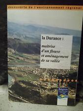 LA DURANCE : MAÎTRISE D'UN FLEUVE ET AMÉNAGEMENT DE SA VALLÉE.  Provence-Alpes