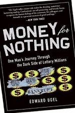 Money for Nothing : One Man's Journey Through the Dark Side of Lottery...