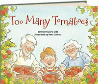Too Many Tomatoes by Eric Ode Kane Miller (Hardcover) FREE shipping $35