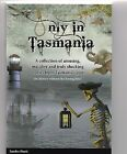 ONLY IN TASMANIA true Tasmanian history, crime & shipwreck stories