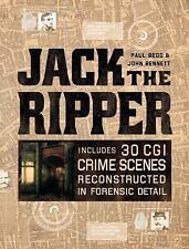 Jack the Ripper : CSI: Whitechapel by John G. Bennett and Paul Begg (2017, Hardc