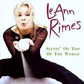 LeANN RIMES SITTIN' ON TOP OF THE WORLD Includes 'HOW DO I LIVE' VGC