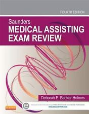 Saunders Medical Assisting Exam Review 4Ed (Pb 2014), Holmes D.E., Good Book