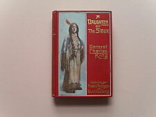 A Daughter of the Sioux by General Charles King - 1st ed.,Hobart, Mar 15,1903