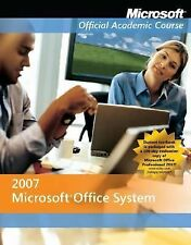 Microsoft Office System 2007 Microsoft Official Academic Course