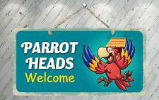 """584Hs Parrot Heads Welcome 5""""x10"""" Aluminum Hanging Novelty Sign"""