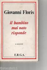 IL BAMBINO MAI NATO RISPONDE - G.FLORIS - 1977