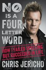 No Is a Four-Letter Word ...by Chris Jericho WWE Hardcover Book
