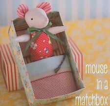 MOUSE IN A MATCHBOX - Sewing Craft PATTERN - Soft Toy Felt Doll Bear Rabbit Bird