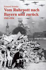 Vom Ruhrpott nach Bayern und zurück 1942-1954 von Edmund Schmitz Biographie