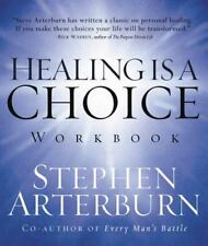 Healing is a Choice Workbook: 10 Decisions That Will Transform Your Life and the