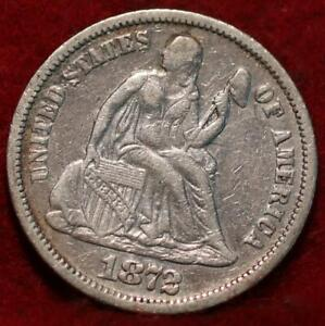 1872 Philadelphia Mint Silver Seated Liberty Dime