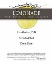LEMONADE The Leader's Guide to Resilience at Work, Karlin Sloan, Kevin Cuthbert,