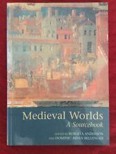 Medieval Worlds: A Sourcebook Ed. Roberta Anderson, Dominic Aidan Bellenger 2003