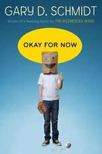 Okay for Now by Gary D. Schmidt (2011, Hardcover)