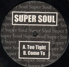 SUPER SOUL - Too Tight / Come To