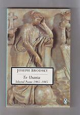JOSEPH BRODSKY  =  TO URANIA  =  SELECTED POEMS 1965-1985  =  {RUSSIA POET}  =