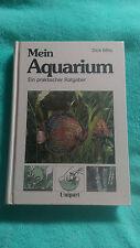 Mein Aquarium von Dick Mills (Ein praktischer Ratgeber)