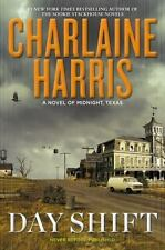 Day Shift: A Novel of Midnight, Texas Bk 2 by Charlaine Harris - HARDCOVER - NEW