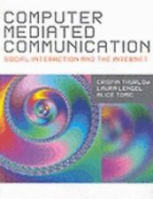 Computer Mediated Communication by Alice Tomic, Laura Lengel and Crispin...