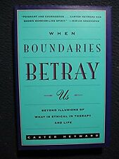 When Boundaries Betray Us: Beyond Illusions of What Is Ethical in Therapy and ..