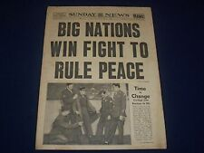 1945 MAY 13 NEW YORK DAILY NEWS - BIG NATIONS WIN FIGHT TO RULE PEACE - NP 1758