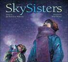SkySisters by Jan Bourdeau Waboose (2002, Paperback)