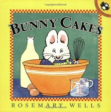 Bunny Cakes (Max and Ruby) by Rosemary Wells