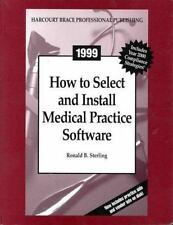 How to Select and Install Medical Practice Software: 1999