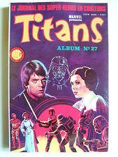 """TITANS """"LE JOURNAL DES SUPER-HEROS EN COULEURS"""" - MARVEL - ALBUM N° 27 - 1985 -"""