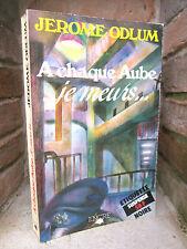 A chaque Aube je meurs... Jérôme Odlum 1985 Roman noir
