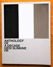 HEDI SLIMANE - ANTHOLOGY OF A DECADE FRANCE/FR - 2012 1ST EDITION & 1ST PRINTING